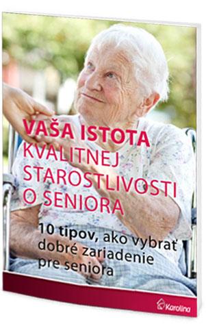 Publikácia: Vaša istota kvalitnej starostlivosti o seniora – 10 tipov ako vybrať kvalitné zariadenie pre seniora