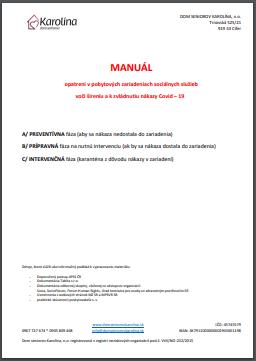 MANUÁL OPATRENÍ v pobytových zariadeniach sociálnych služieb  voči šíreniu a k zvládnutiu nákazy Covid – 19